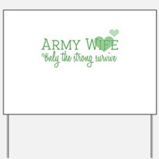 Army Wife - Only the strong s Yard Sign