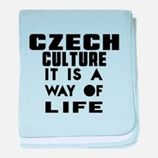 Czech Culture It Is A Way Of Life baby blanket