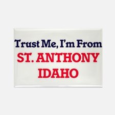 Trust Me, I'm from St. Anthony Idaho Magnets