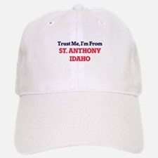 Trust Me, I'm from St. Anthony Idaho Baseball Baseball Cap