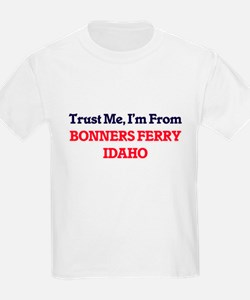 Trust Me, I'm from Bonners Ferry Idaho T-Shirt