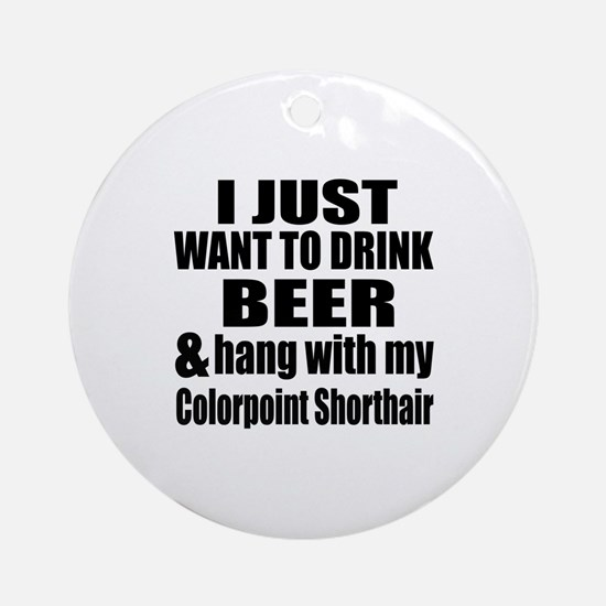 Hang With My Colorpoint Shorthair Round Ornament