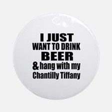Hang With My Chantilly Tiffany Round Ornament