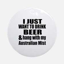 Hang With My Australian Mist Round Ornament