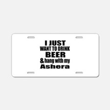 Hang With My Ashera Aluminum License Plate