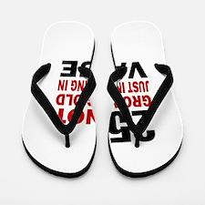 25 Not Growing Old Flip Flops