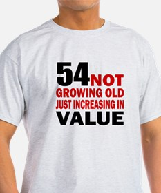 54 Not Growing Old T-Shirt