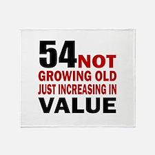 54 Not Growing Old Throw Blanket