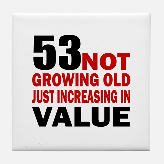 53 Not Growing Old Tile Coaster