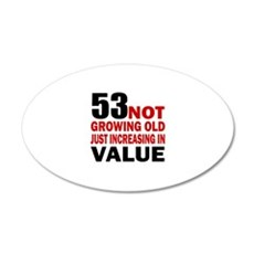 53 Not Growing Old Wall Decal