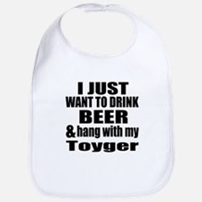 Hang With My Toyger Bib
