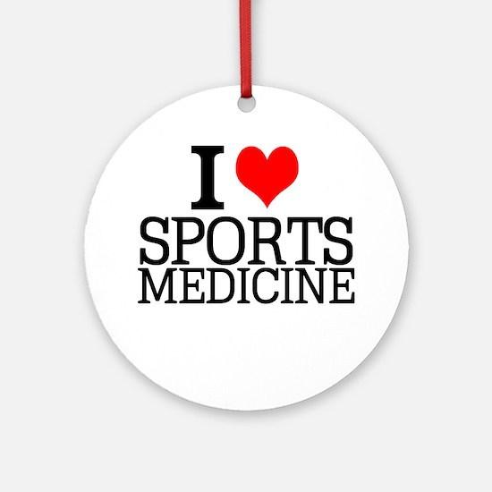 I Love Sports Medicine Round Ornament