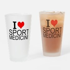 I Love Sports Medicine Drinking Glass
