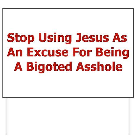Bigoted Assholes Yard Sign