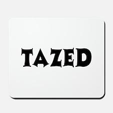 Tazed by Taser Mousepad