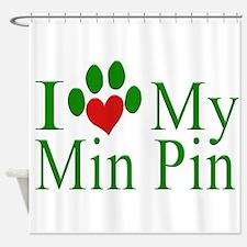 I Love My Min Pin Shower Curtain