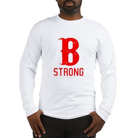 B Strong - Boston Strong Long Sleeve T-Shirt
