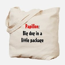 Papillon: Big dog in a little package Tote Bag