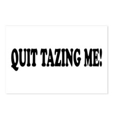 Quit Tazing Me Postcards (Package of 8)