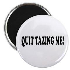Quit Tazing Me 2.25
