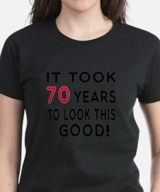 It Took 70 Birthday Designs T-Shirt