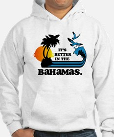 It's Better In The Bahamas Hoodie