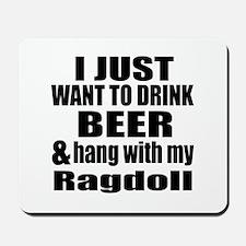 Hang With My Ragdoll Mousepad
