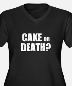 cake or death Plus Size T-Shirt