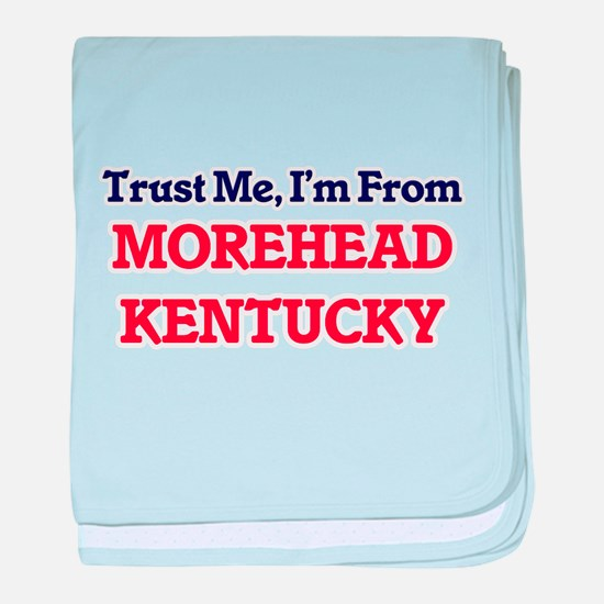 Trust Me, I'm from Morehead Kentucky baby blanket