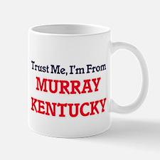 Trust Me, I'm from Murray Kentucky Mugs