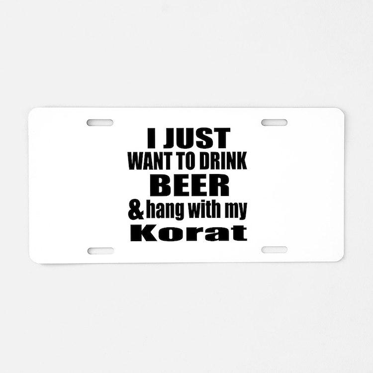 Hang With My Korat Aluminum License Plate