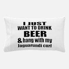 Hang With My Jaguarundi curl Pillow Case