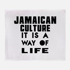 Jaimaican Culture It Is A Way Of Lif Throw Blanket