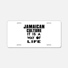 Jaimaican Culture It Is A W Aluminum License Plate