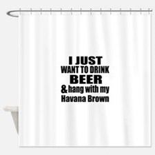 Hang With My Havana Brown Shower Curtain