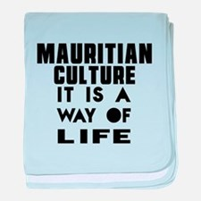 Mauritian Culture It Is A Way Of Life baby blanket
