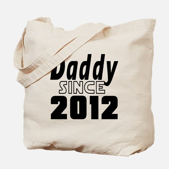 Daddy Since 2012 Tote Bag