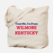 Trust Me, I'm from Wilmore Kentucky Tote Bag
