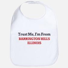 Trust Me, I'm from Barrington Hills Illinois Bib