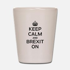 Keep Calm Brexit On Shot Glass