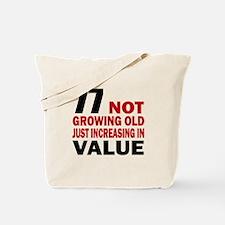 77 Not Growing Old Tote Bag
