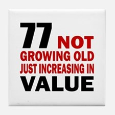77 Not Growing Old Tile Coaster