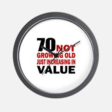 70 Not Growing Old Wall Clock