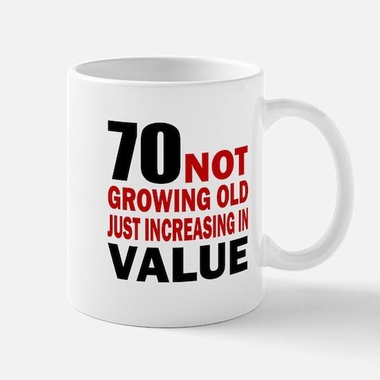 70 Not Growing Old Mug