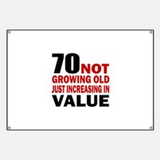 70 Not Growing Old Banner