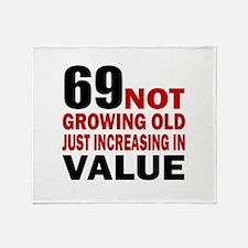69 Not Growing Old Throw Blanket