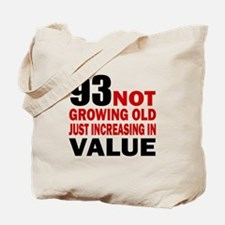 93 Not Growing Old Tote Bag