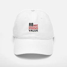 88 Not Growing Old Baseball Baseball Cap