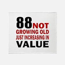 88 Not Growing Old Throw Blanket