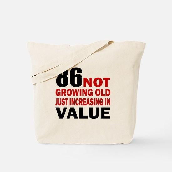 86 Not Growing Old Tote Bag